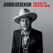 Take It From Me by Jarrod Dickenson