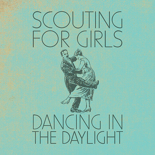 Dancing In the Daylight by Scouting For Girls