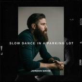 Slow Dance In A Parking Lot by Jordan Davis