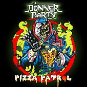 Pizza Patrol by Donner Party