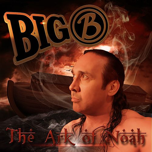 The Ark of Noah by Big B