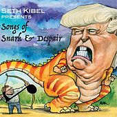 Seth Kibel Presents: Songs of Snark and Despair by Susan Jones and Seth Kibel