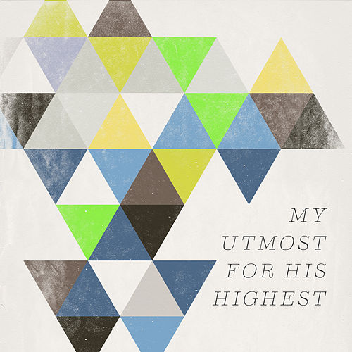 My Utmost For His Highest by Various Artists