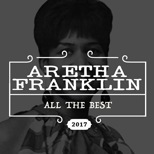 All the Best (Remastered Version) by Aretha Franklin