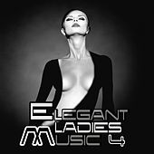 Elegant Ladies Music 4 by Various Artists