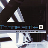Transient 8 - Back With the Future by Various Artists