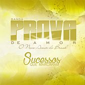 Sucessos Que Marcaram by Banda Prova de Amor