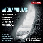 Vaughan Williams: Sinfonia antartica, Concerto for 2 Pianos & 4 Last Songs by Various Artists