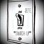Switch Up by El Jefe