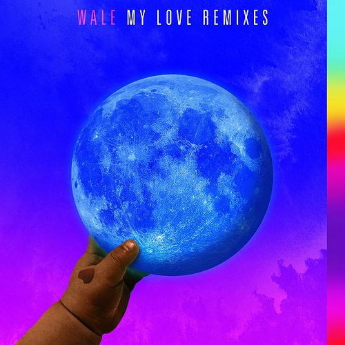 My Love (feat. Major Lazer, WizKid, Dua Lipa) (Major Lazer VIP Remix) by Wale