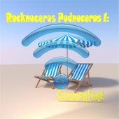 Podnoceros 1: Summertime by Rocknoceros
