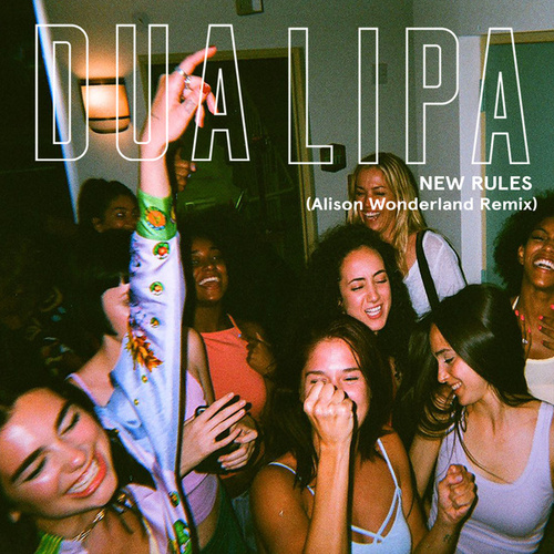New Rules (Alison Wonderland Remix) von Dua Lipa