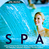 Spa Music: Soothing and Relaxing Piano Music for Spa, Yoga Music, Meditation Music, Massage Therapy Music, Sleeping Music, Studying Music, Relaxation Music, Stress Relief and Wellness by S.P.A