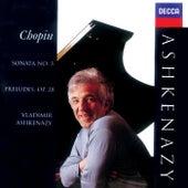 Chopin: Preludes, Op.28; Piano Sonata No.3 by Vladimir Ashkenazy