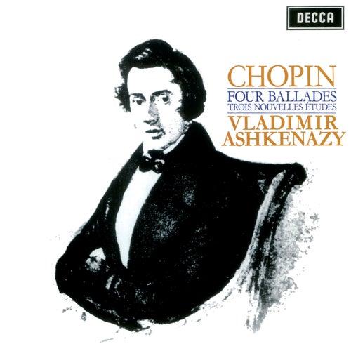 Chopin: Four Ballades; Trois Nouvelles Etudes by Vladimir Ashkenazy