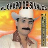 Mis 15 Romanticas by El Chapo De Sinaloa