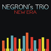 New Era by Negroni's Trio
