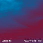 Asleep On The Train by San Fermin