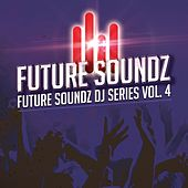 Future Soundz DJ Series, Vol. 4 by Various Artists