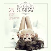 Thank God It's Sunday (25 Relaxing Mood Tunes), Vol. 5 by Various Artists
