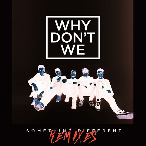 Something Different (Remixes) von Why Don't We