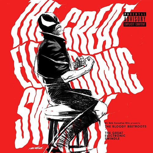 The Great Electronic Swindle by The Bloody Beetroots