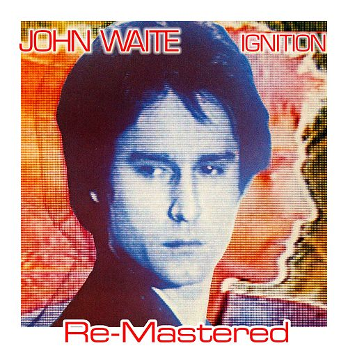 Ignition (Re-Mastered) by John Waite