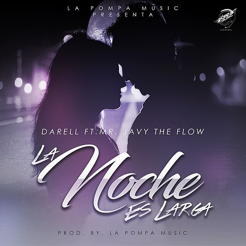 La Noche Es Larga (feat. Mr. Javy The Flow) de Darell