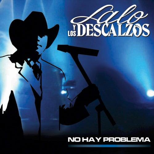 No Hay Problema by Lalo Y Los Descalzos