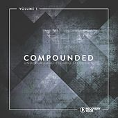 Compounded, Vol. 1 (Underground Techno Selection) by Various Artists