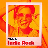 This Is Indie Rock by Various Artists
