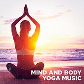 Mind and Body Yoga Music by Various Artists