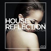 House Reflection - Funky & Groove Selection #4 by Various Artists