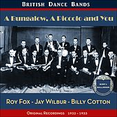 A Bungalow, A Piccolo and You (British Dance Bands - Original Recordings 1932 - 1933) by Various Artists