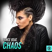 Dance Beat Chaos by Various Artists