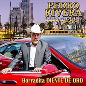 Borradita Diente de Oro by Pedro Rivera
