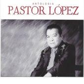 Antología Pastor López, Vol. 1 by Pastor Lopez