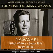Nagasaki (The Music Of Harry Warren - Original Recordings 1927 - 1931) by Various Artists