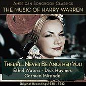 There'll Never Be Another You (The Music Of Harry Warren - Original Recordings 1934 - 1942) by Various Artists