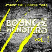 Bounce Monsters, Vol. 1 (Upfront EDM & Bounce Tunes) by Various Artists