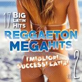 Reggaeton Mega Hits, Vol. 2 (I migliori successi latini) by Various Artists