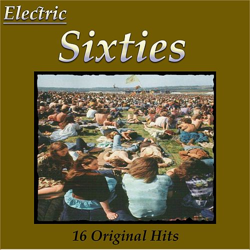 Electric Sixties 16 Original Hits by Various Artists