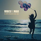 Vibes Del Mar (50 Progressive House Tunes) by Various Artists