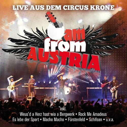 Live aus dem Circus Krone von I Am From Austria