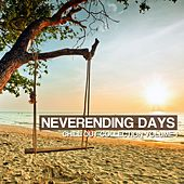 Neverending Days, Vol. 1 (Chillout Collection) by Various Artists