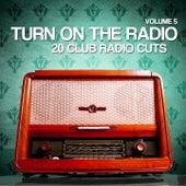 Turn On The Radio, Vol. 5 (20 Club Radio Cuts) by Various Artists