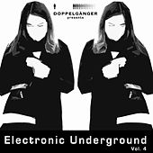 Doppelgänger Pres. Electronic Underground, Vol. 4 by Various Artists