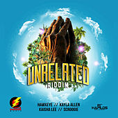 Unrelated Riddim by Various Artists