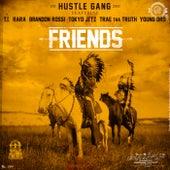 Friends by Hustle Gang
