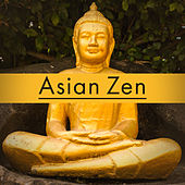 Asian Zen – Pure Chill Out, Deep Meditation, Training Yoga, Chakra, Tranquility by Top 40